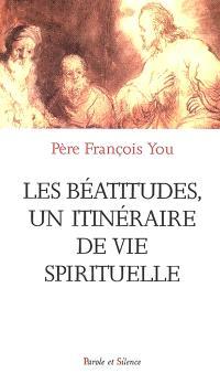 Les Béatitudes, un itinéraire de vie spirituelle
