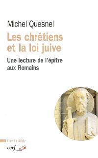 Les chrétiens et la loi juive : une lecture de l'Epître aux Romains