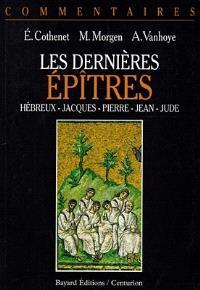 Les dernières épîtres : Hébreux, Jacques, Pierre, Jean, Jude