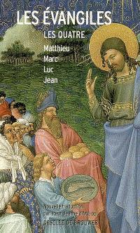 Les Evangiles : les quatre : Matthieu, Marc, Luc, Jean