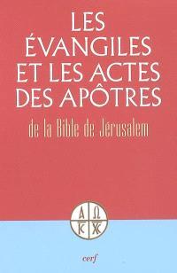 Les Evangiles et les Actes des apôtres : de la Bible de Jérusalem