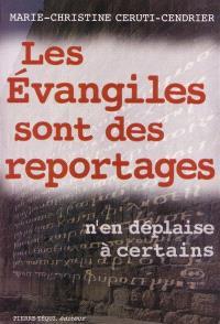Les Evangiles sont des reportages, n'en déplaise à certains