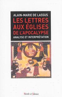 Les lettres aux Eglises de l'Apocalypse : analyse et interprétation