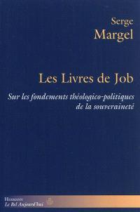 Les livres de Job : sur les fondements théologico-politiques de la souveraineté