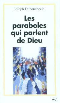 Les paraboles qui parlent de Dieu : essai d'exégèse fiduciale et trinitaire
