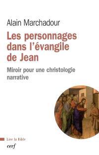 Les personnages dans l'Evangile de Jean : miroir pour une christologie narrative