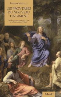 Les proverbes et maximes du Nouveau Testament