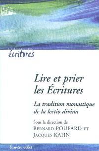 Lire et prier les Ecritures : la tradition monastique de la lectio divina