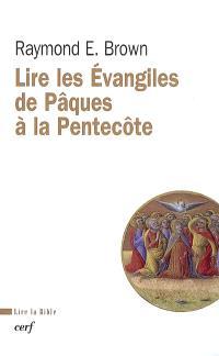Lire les Evangiles, de Pâques à la Pentecôte