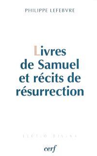 Livres de Samuel et récits de résurrection : le Messie ressuscité selon les Ecritures