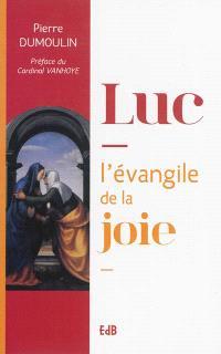 Luc, l'Evangile de la joie