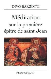 Méditations sur la première épître de saint Jean