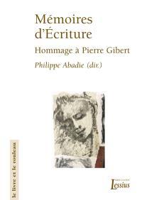 Mémoires d'écriture : hommage offert à Pierre Gibert par la Faculté de théologie de Lyon