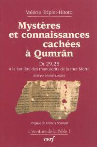 Mystères et connaissances cachées à Qumrân : Dt 29, 28 à la lumière des manuscrits de la mer Morte