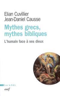 Mythes grecs, mythes bibliques : l'humain face à ses dieux