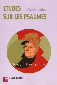 Oeuvres. Volume 18, Etudes sur les psaumes 1, 5, 6, 8, 9, 18, 21