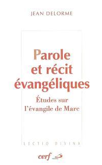 Parole et récit évangéliques : études sur l'Evangile de Marc