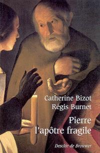 Pierre, l'apôtre fragile