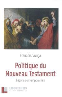 Politique du Nouveau Testament : leçons contemporaines