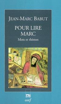 Pour lire Marc : mots et thèmes