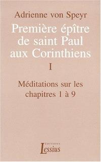 Première épître de saint Paul aux Corinthiens. Volume 1, Méditations sur les chapitres 1 à 9
