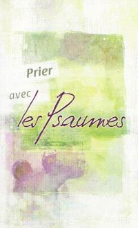 Prier avec les Psaumes : traduction en français courant