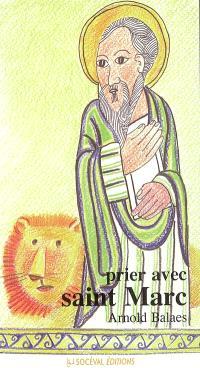 Prier avec saint Marc