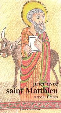 Prier avec saint Matthieu