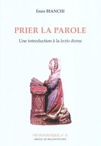Prier la parole : une introduction à la Lectio divina