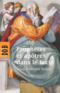 Prophètes et apôtres dans le texte : dix investigations bibliques pour servir la mission de l'Eglise