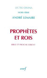 Prophètes et rois : Bible et Proche-Orient