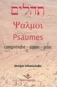Psaumes : comprendre, aimer, prier