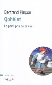 Qohéleth : le parti pris de la vie