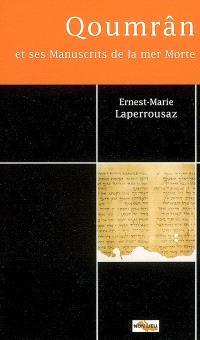 Qoumrân et ses manuscrits de la mer Morte : quelques problèmes fondamentaux