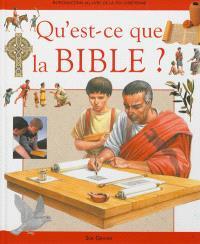 Qu'est-ce que la Bible ? : introduction au livre de la foi chrétienne