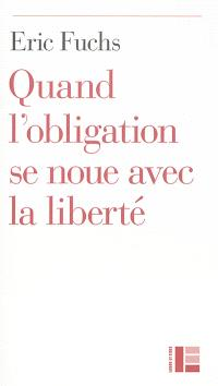 Quand l'obligation se noue avec la liberté