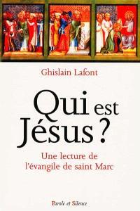 Qui est Jésus ? : une lecture spirituelle de l'Évangile selon saint Marc
