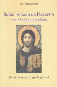 Rabbi Iéshoua de Nazareth : une pédagogie globale : du texte écrit au geste global
