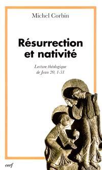 Résurrection et nativité : lecture théologique de Jean, XX, 1-31