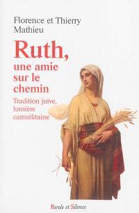 Ruth, une amie sur le chemin : tradition juive, lumière carmélitaine