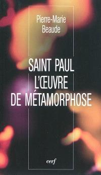 Saint Paul, l'oeuvre de métamorphose