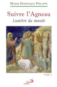 Suivre l'Agneau. Volume 3, Lumière du monde