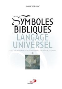 Symboles bibliques, langage universel  : pour une théologie des deux Testaments ancrée dans les sciences humaines