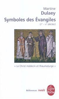 Symboles des Evangiles (Ier-VIe siècles) : le Christ médecin et thaumaturge