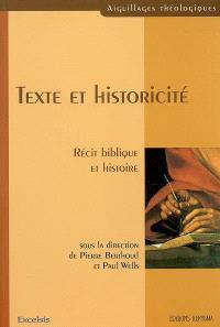 Texte et historicité : récit biblique et histoire : actes du colloque universitaire, Aix-en-Provence, 4 déc. 2004