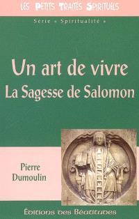 Un art de vivre, la sagesse de Salomon