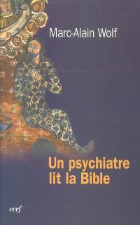 Un psychiatre lit la Bible