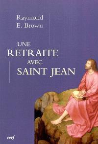 Une retraite avec saint Jean : pour que vous ayez la vie
