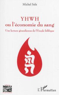 YHWH ou L'économie du sang : une lecture girardienne de l'Exode biblique