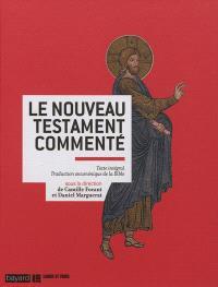 Le Nouveau Testament commenté : texte intégral, traduction oecuménique de la Bible